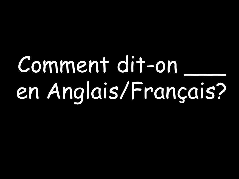 Example: Comment dit-on paper en Français.Comment dit-on agraffeuse en Angais.