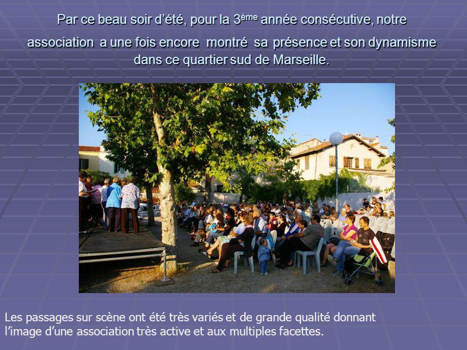 Par ce beau soir d'été, pour la 3 ème année consécutive, notre association a une fois encore montré sa présence et son dynamisme dans ce quartier sud de Marseille.