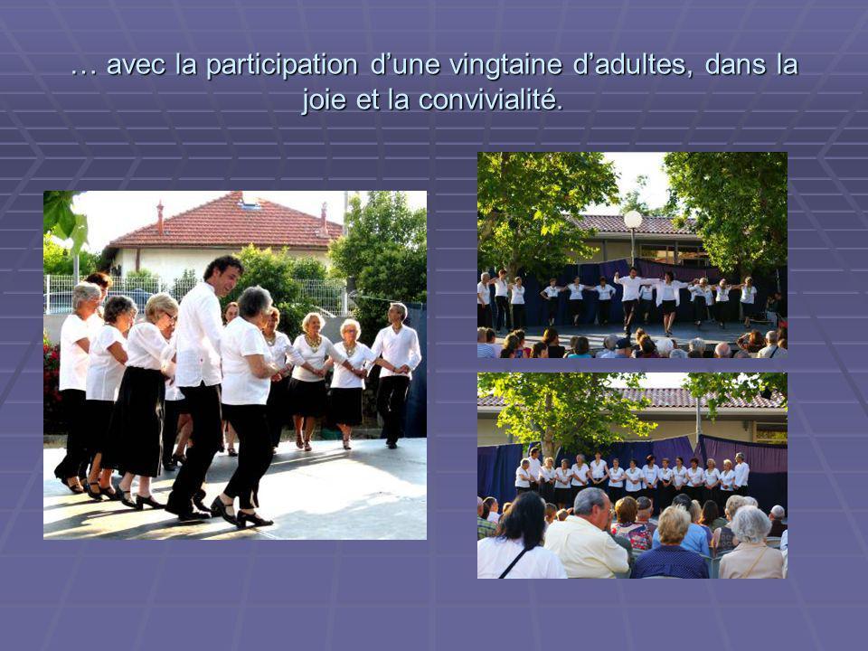… avec la participation d'une vingtaine d'adultes, dans la joie et la convivialité.