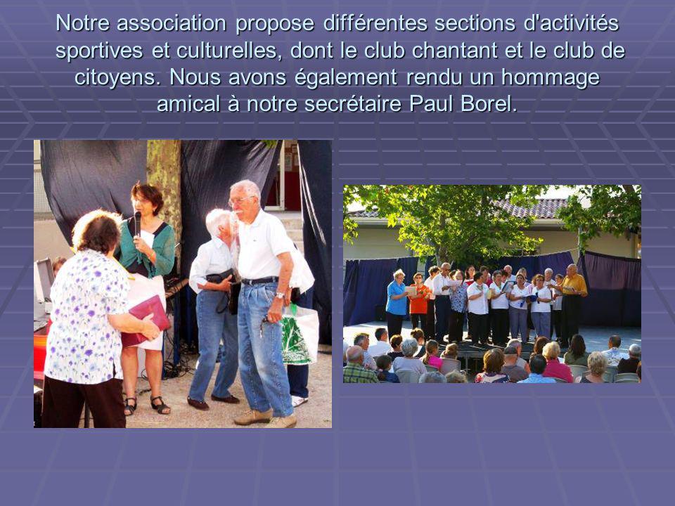 Notre association propose différentes sections d activités sportives et culturelles, dont le club chantant et le club de citoyens.