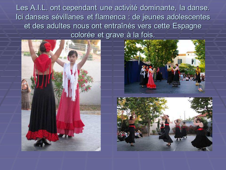 Les A.I.L.ont cependant une activité dominante, la danse.
