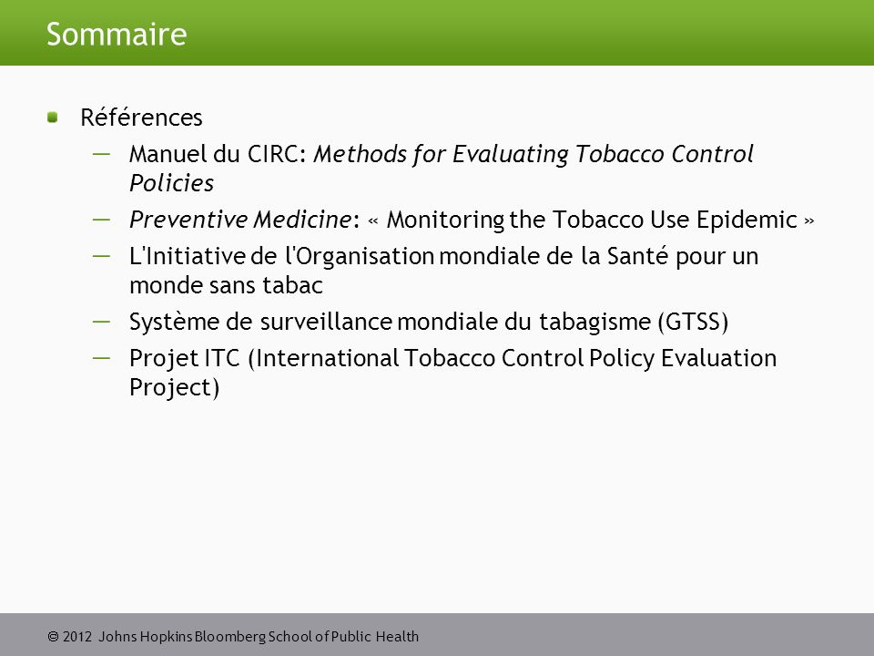  2012 Johns Hopkins Bloomberg School of Public Health Mesures MPOWER : 5.