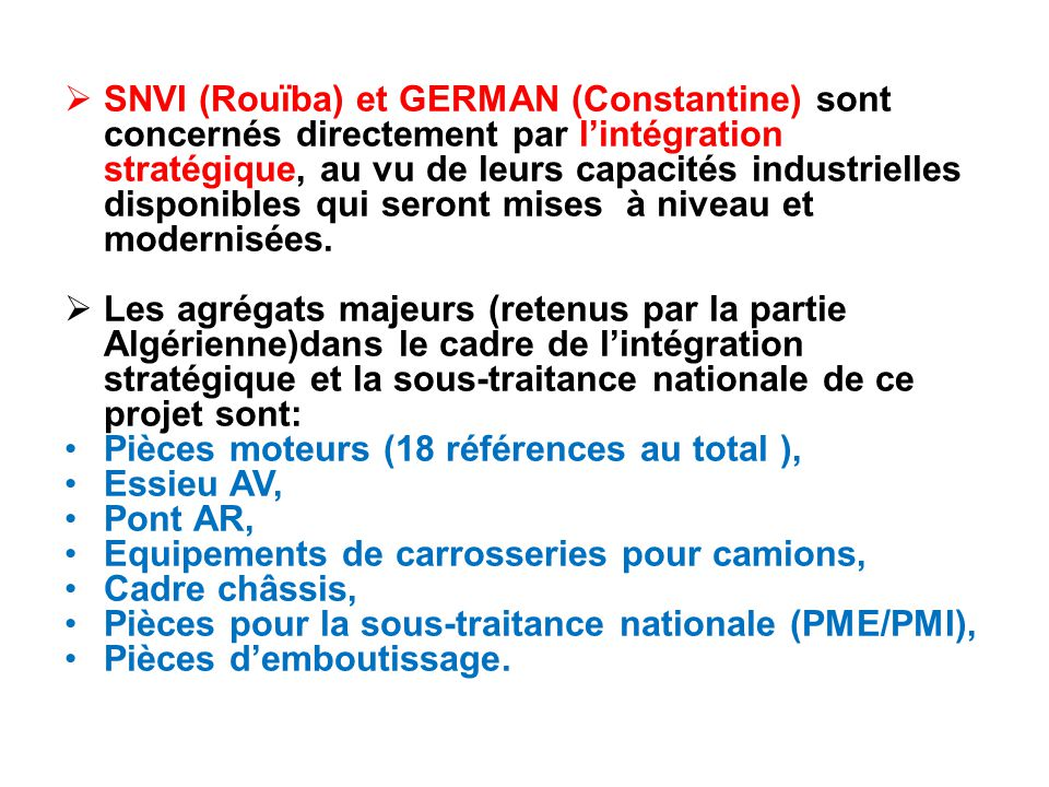  SNVI (Rouïba) et GERMAN (Constantine) sont concernés directement par l'intégration stratégique, au vu de leurs capacités industrielles disponibles q