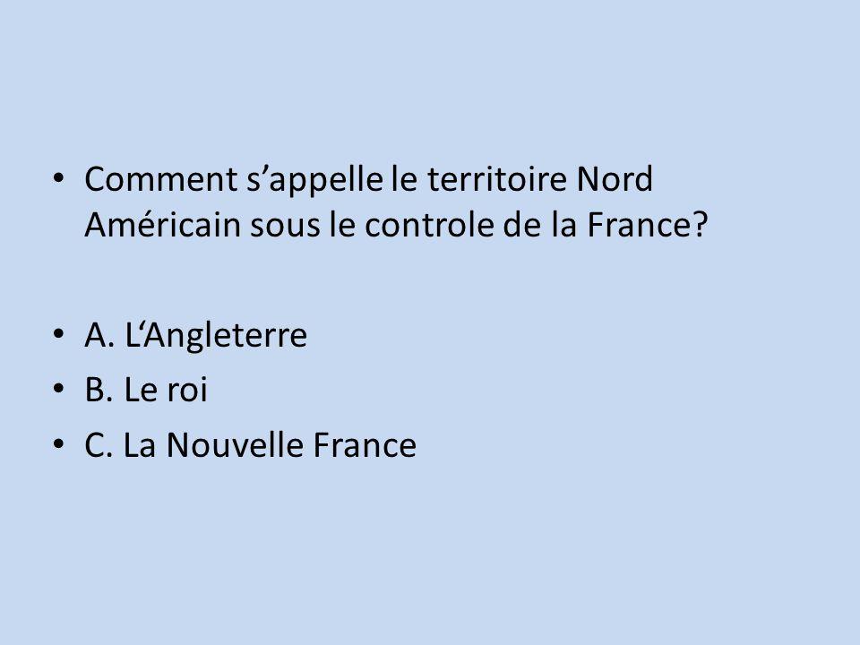 Comment s'appelle le territoire Nord Américain sous le controle de la France.