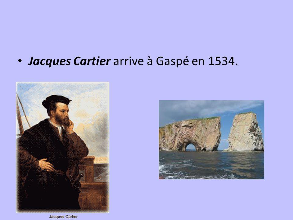 Jacques Cartier arrive à Gaspé en 1534.