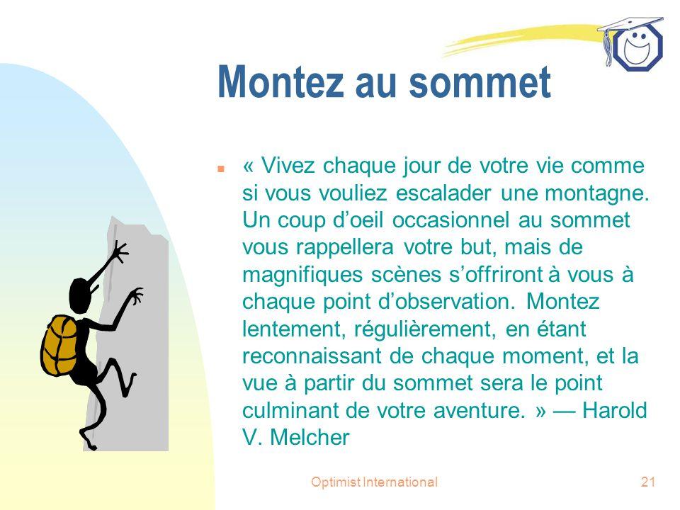 Optimist International21 Montez au sommet n « Vivez chaque jour de votre vie comme si vous vouliez escalader une montagne.