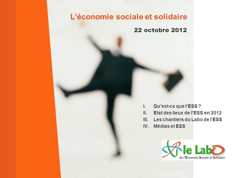 22 octobre 2012 L'économie sociale et solidaire I.Qu'est-ce que l'ESS .
