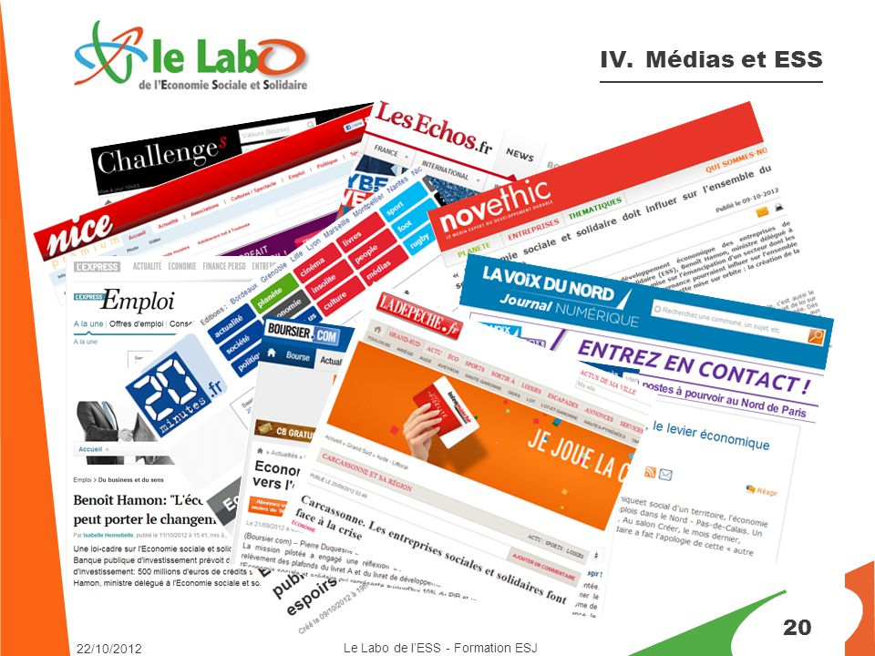 20 IV. Médias et ESS Le Labo de l'ESS - Formation ESJ 22/10/2012