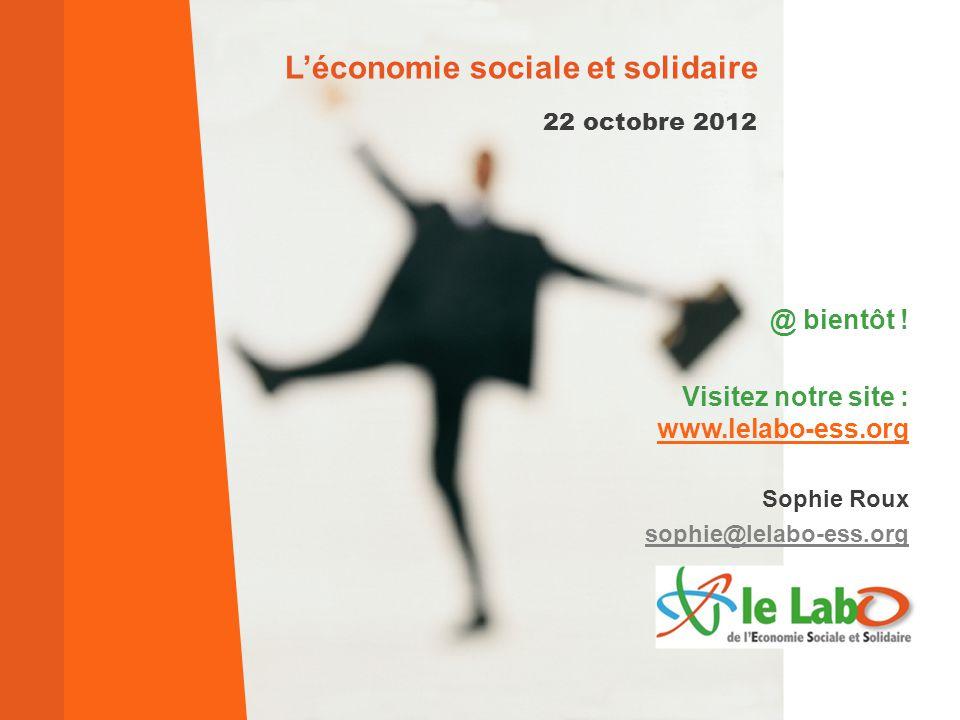 22 octobre 2012 L'économie sociale et solidaire @ bientôt .
