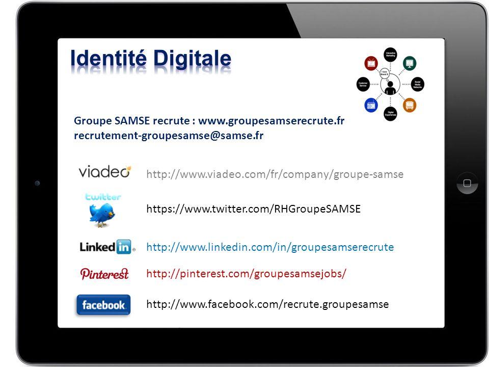 http://pinterest.com/groupesamsejobs/ http://www.facebook.com/recrute.groupesamse http://www.linkedin.com/in/groupesamserecrute https://www.twitter.com/RHGroupeSAMSE http://www.viadeo.com/fr/company/groupe-samse Groupe SAMSE recrute : www.groupesamserecrute.fr recrutement-groupesamse@samse.fr