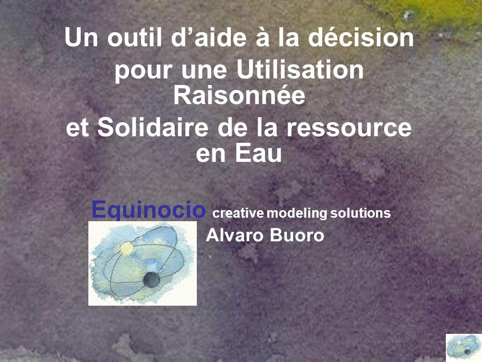 Equinocio creative modeling solutions Alvaro Buoro Un outil d'aide à la décision pour une Utilisation Raisonnée et Solidaire de la ressource en Eau