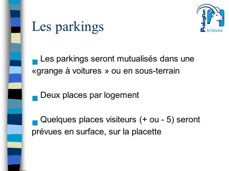 Les parkings n Les parkings seront mutualisés dans une «grange à voitures » ou en sous-terrain n Deux places par logement n Quelques places visiteurs