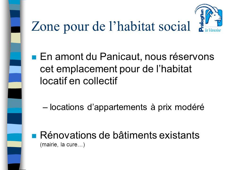 Zone pour de l'habitat social n En amont du Panicaut, nous réservons cet emplacement pour de l'habitat locatif en collectif –locations d'appartements