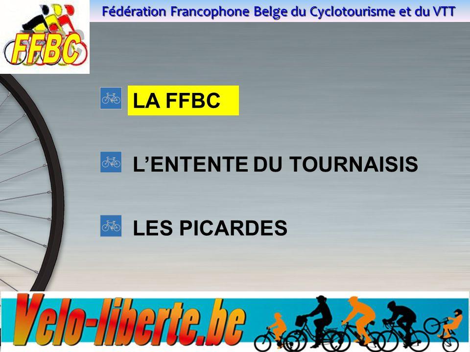 Fédération Francophone Belge du Cyclotourisme et du VTT LA FFBC L'ENTENTE DU TOURNAISIS LES PICARDES