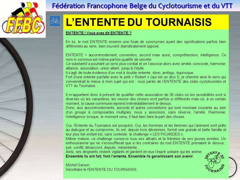Fédération Francophone Belge du Cyclotourisme et du VTT L'ENTENTE DU TOURNAISIS ENTENTE .