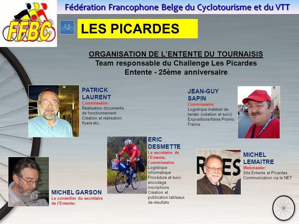 Fédération Francophone Belge du Cyclotourisme et du VTT PATRICK LAURENT Commissaire: Réalisation documents de fonctionnement, Création et réalisation flyers etc.
