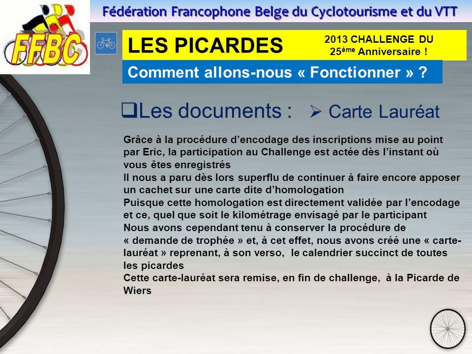 Fédération Francophone Belge du Cyclotourisme et du VTT LES PICARDES 2013 CHALLENGE DU 25 ème Anniversaire .