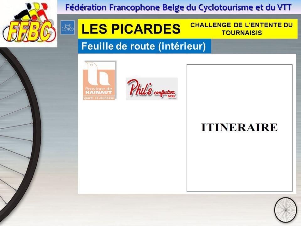 Fédération Francophone Belge du Cyclotourisme et du VTT Feuille de route (intérieur) LES PICARDES CHALLENGE DE L'ENTENTE DU TOURNAISIS
