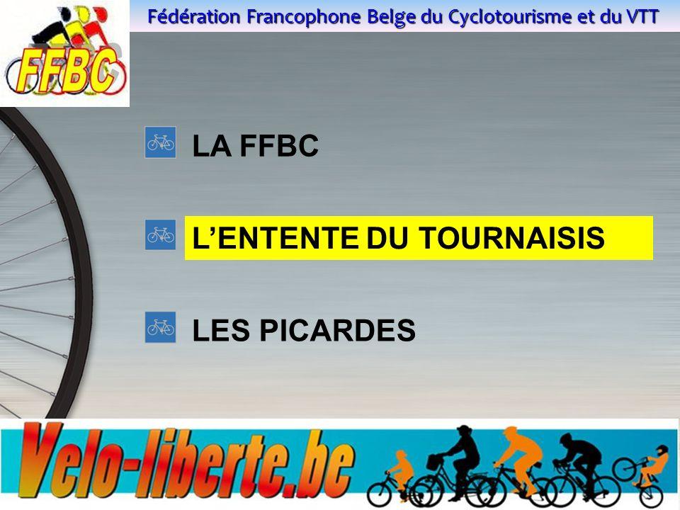 Fédération Francophone Belge du Cyclotourisme et du VTT Dia 5 LA FFBC L'ENTENTE DU TOURNAISIS LES PICARDES