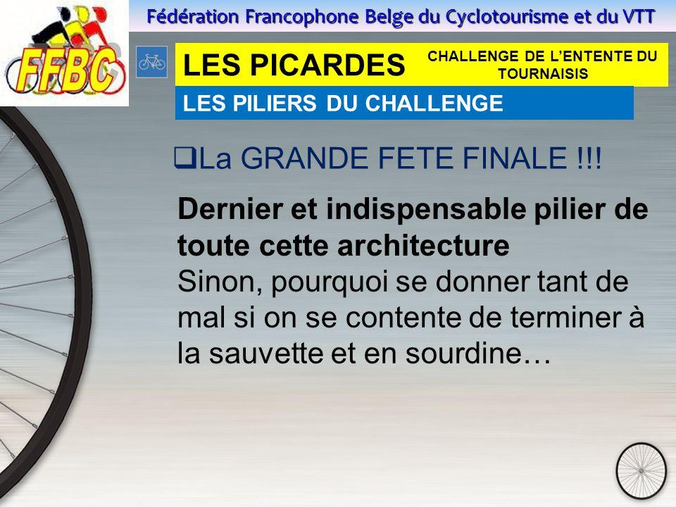 Fédération Francophone Belge du Cyclotourisme et du VTT LES PICARDES  La GRANDE FETE FINALE !!.