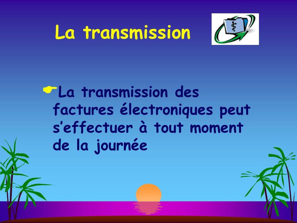 La transmission  La transmission des factures électroniques peut s'effectuer à tout moment de la journée