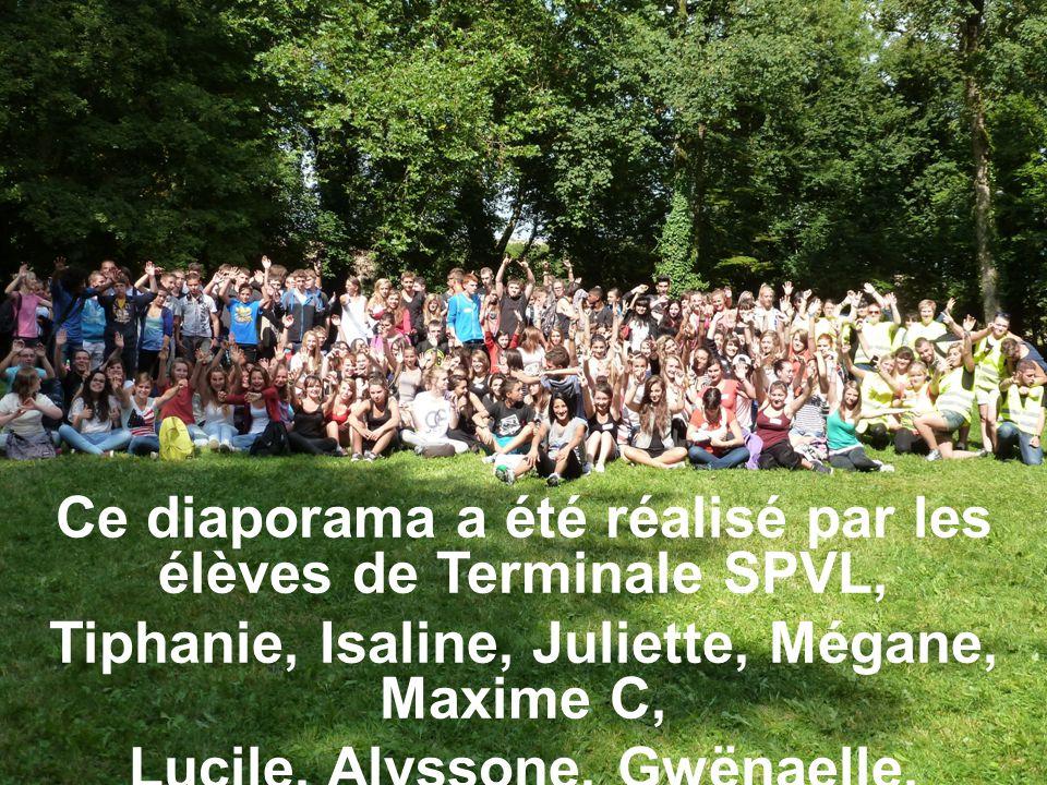Ce diaporama a été réalisé par les élèves de Terminale SPVL, Tiphanie, Isaline, Juliette, Mégane, Maxime C, Lucile, Alyssone, Gwënaelle, Sabrina, Joha
