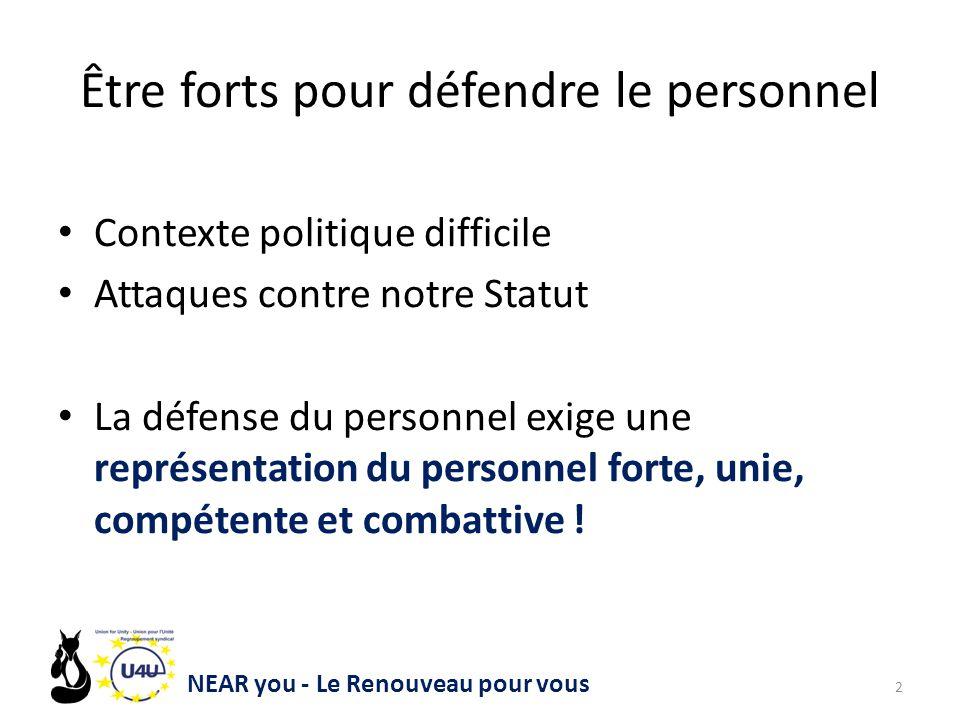 Être forts pour défendre le personnel Contexte politique difficile Attaques contre notre Statut La défense du personnel exige une représentation du personnel forte, unie, compétente et combattive .