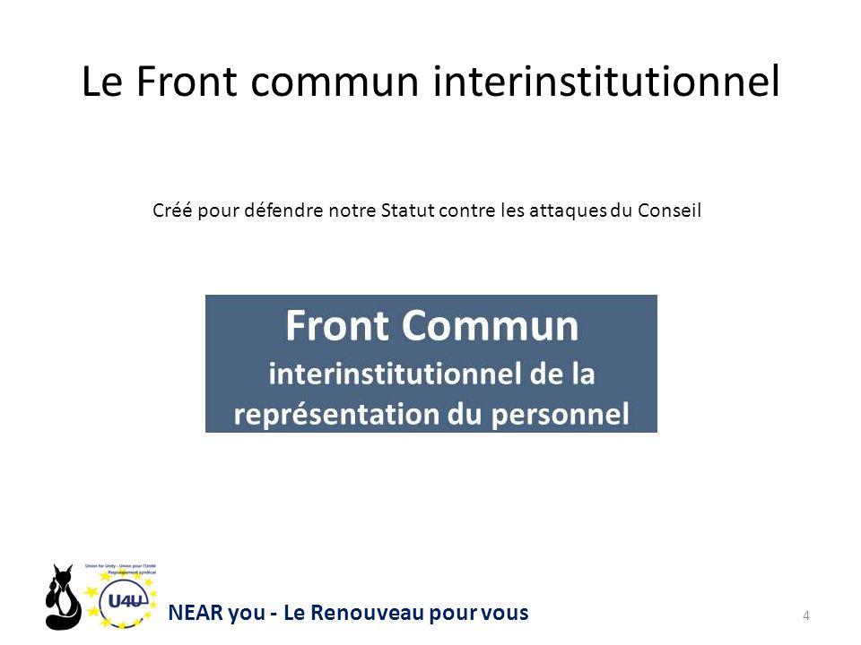 Le Front commun interinstitutionnel 4 NEAR you - Le Renouveau pour vous Créé pour défendre notre Statut contre les attaques du Conseil