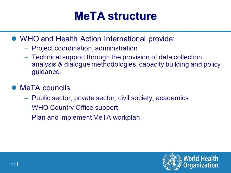 12 | MeTA process Identifying challenges or gaps Setting priorities Defining a baseline Agreeing the process Gathering dataAssessing data Policy dialogue Dissemination of data and messages Multi-stakeholder dialogue Evidence based policy Advocacy Voice