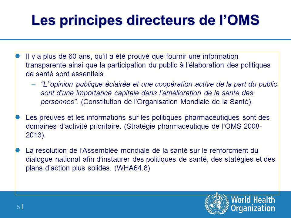 5 |5 | Les principes directeurs de l'OMS Il y a plus de 60 ans, qu'il a été prouvé que fournir une information transparente ainsi que la participation du public à l'élaboration des politiques de santé sont essentiels.