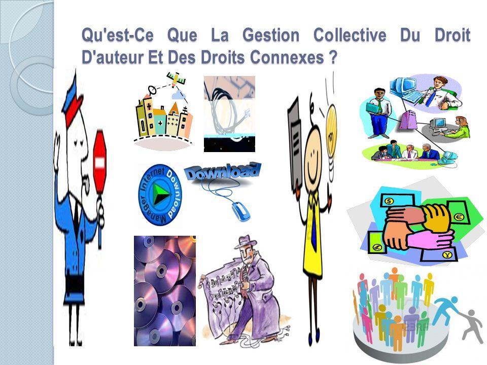 Qu'est-Ce Que La Gestion Collective Du Droit D'auteur Et Des Droits Connexes ?