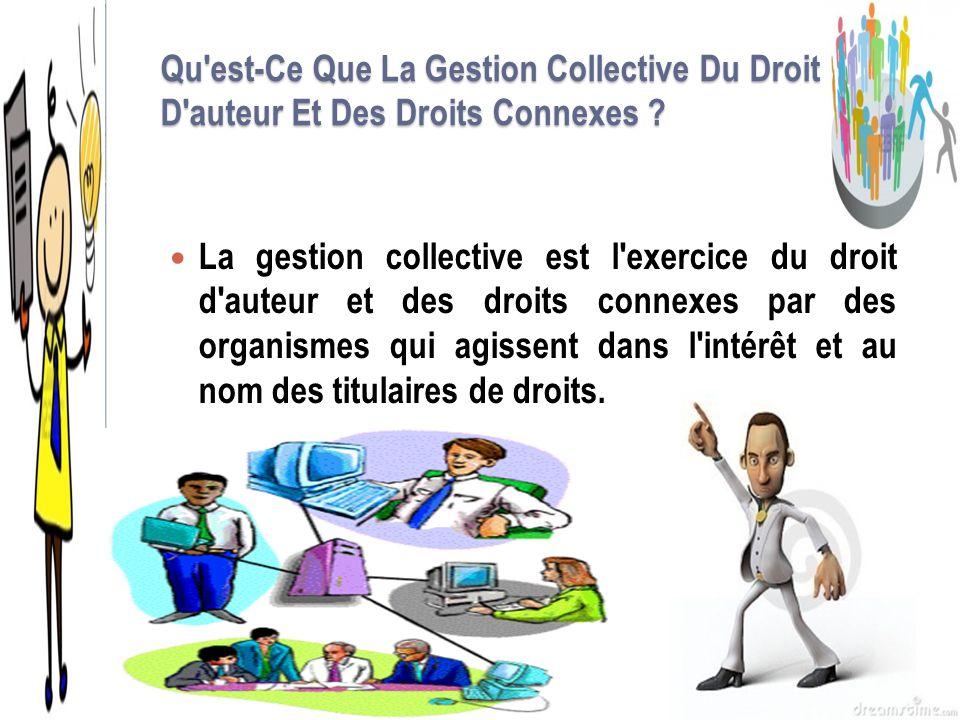 La gestion collective est l'exercice du droit d'auteur et des droits connexes par des organismes qui agissent dans l'intérêt et au nom des titulaires