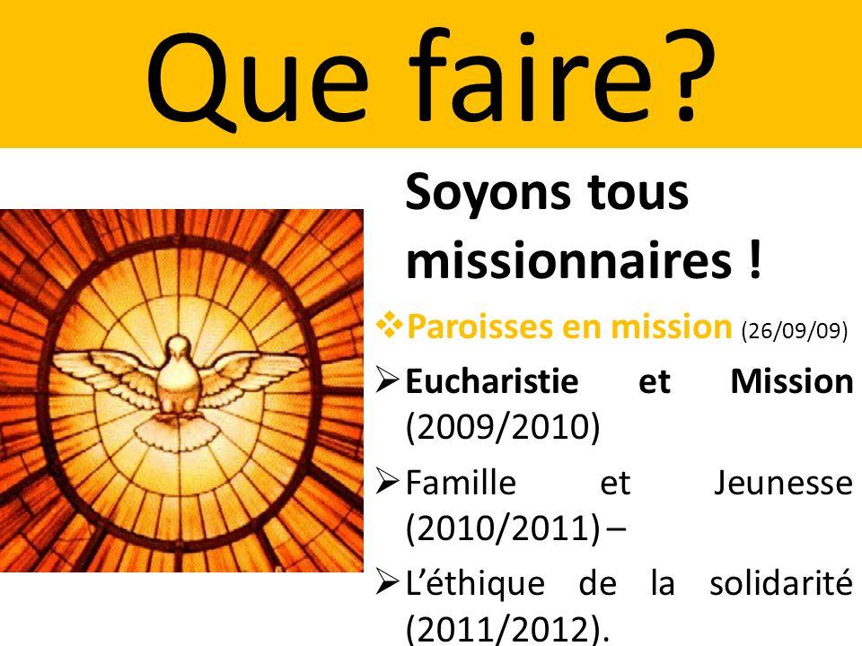 Que faire.Soyons tous missionnaires .