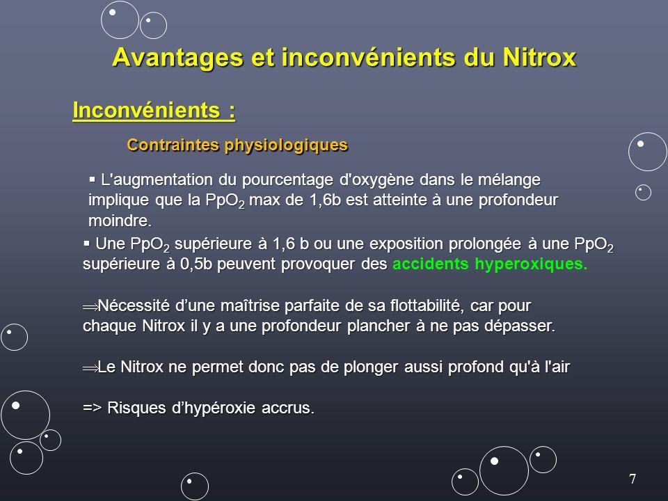 28 Effet Lorrain-Smith – OTU - Table REPEX Exemple: Plongée de 1 h à 28 m au Nitrox 40/60 - PPO² = 3,8 x 0.40 = 1,52 b - Unité OTU / minute = 1,85 - Nombre total OTU pour la plongée : 1,85 x 60 = 111 OTU 2ème plongée le même jour : 1h20 à 20 m au Nitrox 40/60 - PPO² = 3 x 0.40 = 1,20 b - Unité OTU / minute = 1,32 - Nombre total OTU pour la plongée : 1,32 x 80 = 106 OTU Nombre Total OTU pour la journée : 111 + 106 = 217 OTU La limite étant 850 OTU le seuil de 1440 est respecté
