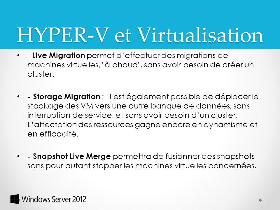 - Live Migration permet d'effectuer des migrations de machines virtuelles,