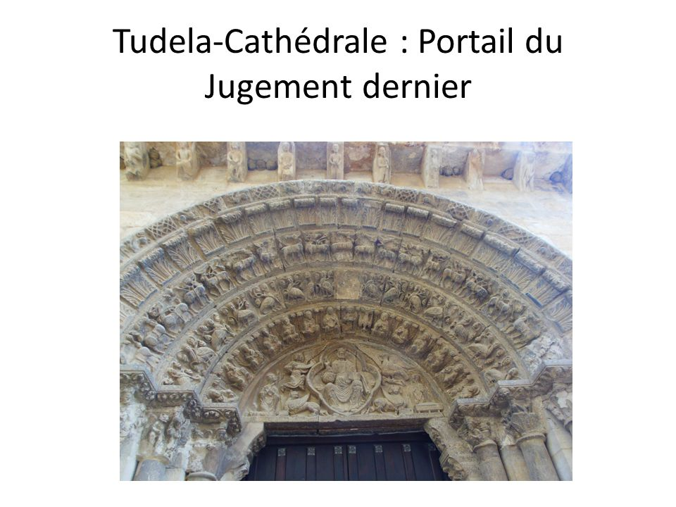 Tudela-Cathédrale : Portail du Jugement dernier