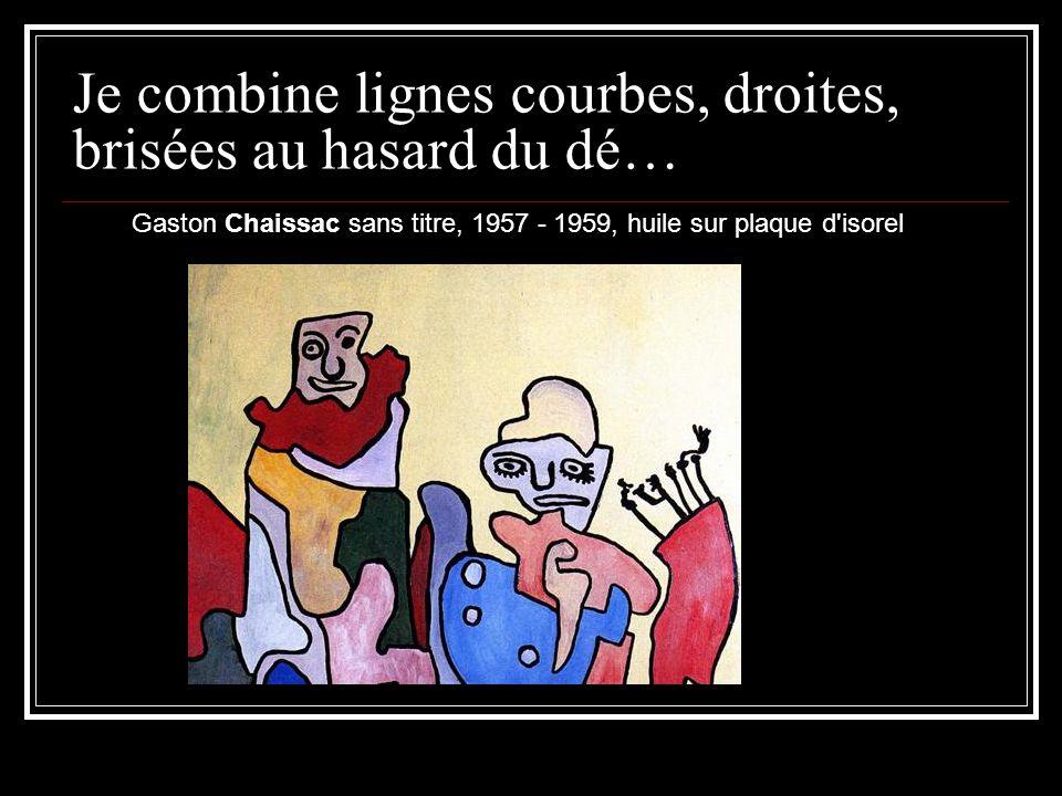 Je combine lignes courbes, droites, brisées au hasard du dé… Gaston Chaissac sans titre, 1957 - 1959, huile sur plaque d isorel