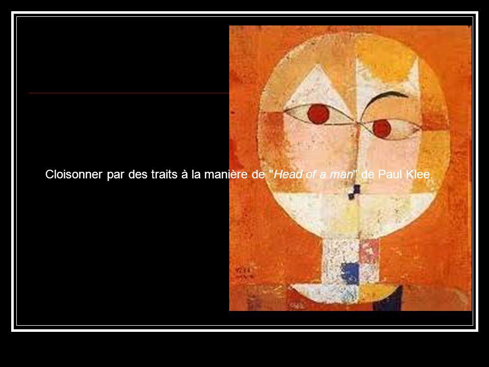 Cloisonner par des traits à la manière de Head of a man de Paul Klee.