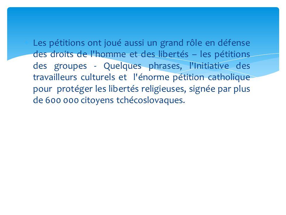  Les pétitions ont joué aussi un grand rôle en défense des droits de l'homme et des libertés – les pétitions des groupes - Quelques phrases, l'Initia