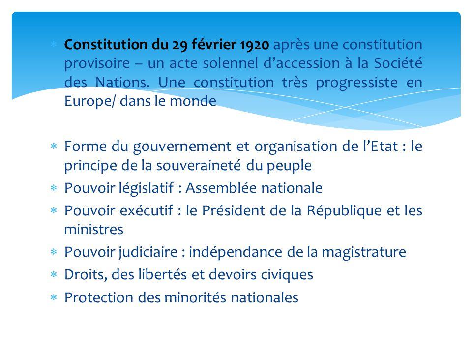  Constitution du 29 février 1920 après une constitution provisoire – un acte solennel d'accession à la Société des Nations. Une constitution très pro