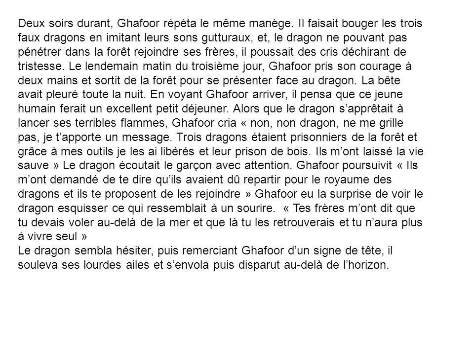 Deux soirs durant, Ghafoor répéta le même manège.