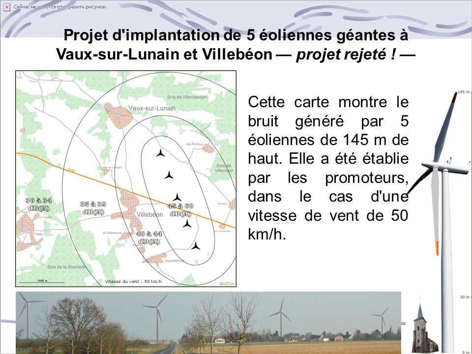 Projet d'implantation de 5 éoliennes géantes à Vaux-sur-Lunain et Villebéon — projet rejeté ! — Cette carte montre le bruit généré par 5 éoliennes de