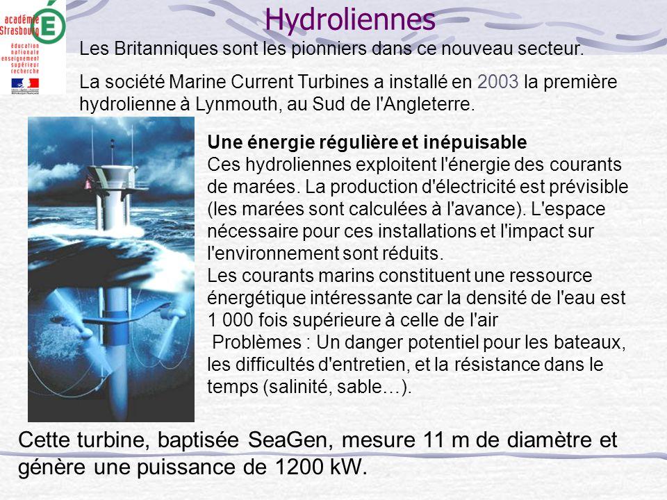 Hydroliennes Les Britanniques sont les pionniers dans ce nouveau secteur. La société Marine Current Turbines a installé en 2003 la première hydrolienn