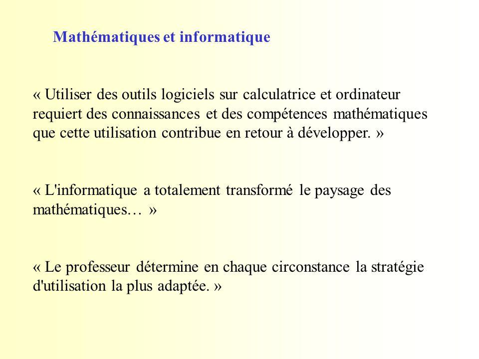 Mathématiques et informatique « Utiliser des outils logiciels sur calculatrice et ordinateur requiert des connaissances et des compétences mathématiqu