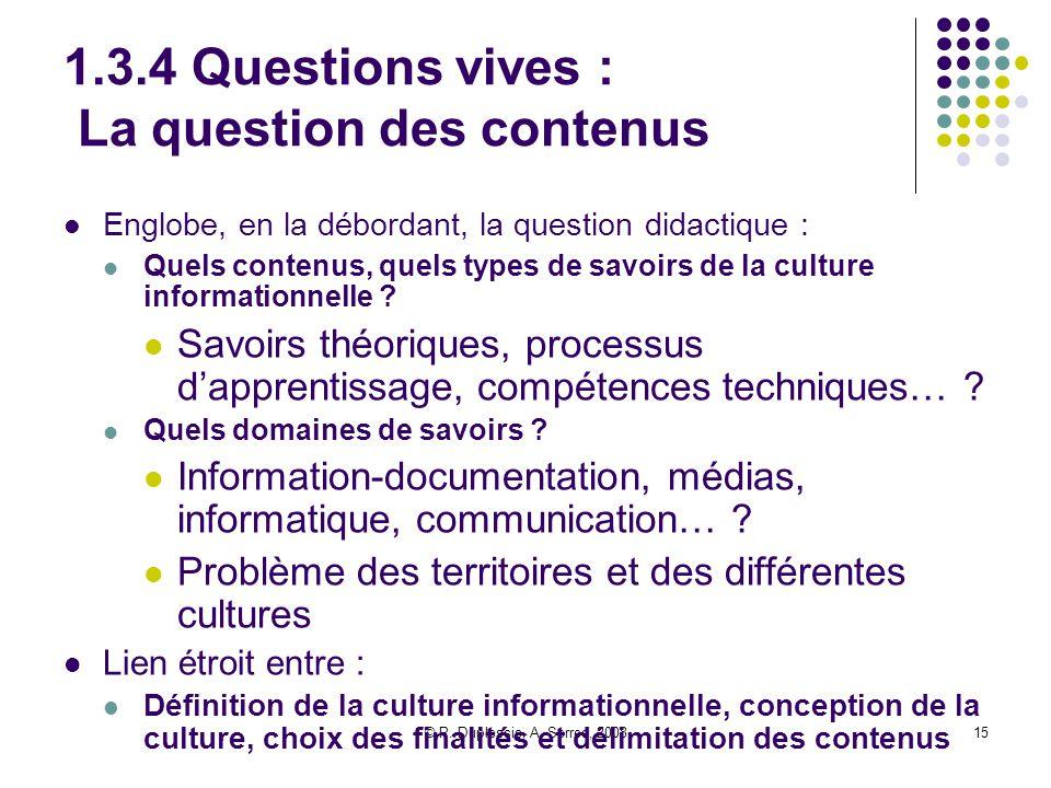 © P. Duplessis, A. Serres, 200815 1.3.4 Questions vives : La question des contenus Englobe, en la débordant, la question didactique : Quels contenus,