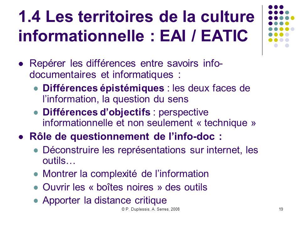 © P. Duplessis, A. Serres, 200819 1.4 Les territoires de la culture informationnelle : EAI / EATIC Repérer les différences entre savoirs info- documen