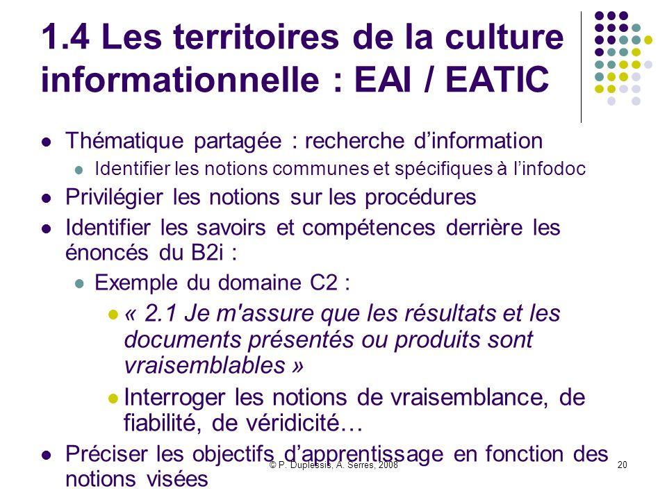 © P. Duplessis, A. Serres, 200820 1.4 Les territoires de la culture informationnelle : EAI / EATIC Thématique partagée : recherche d'information Ident