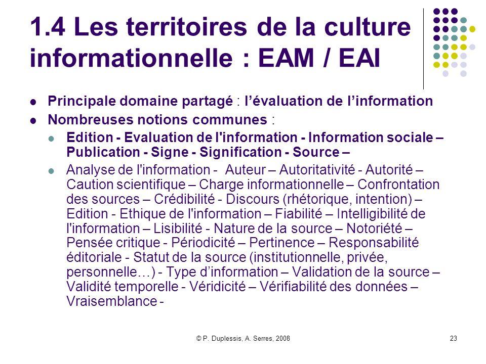 © P. Duplessis, A. Serres, 200823 1.4 Les territoires de la culture informationnelle : EAM / EAI Principale domaine partagé : l'évaluation de l'inform