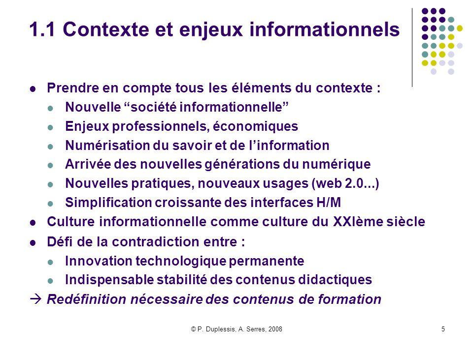 """© P. Duplessis, A. Serres, 20085 1.1 Contexte et enjeux informationnels Prendre en compte tous les éléments du contexte : Nouvelle """"société informatio"""