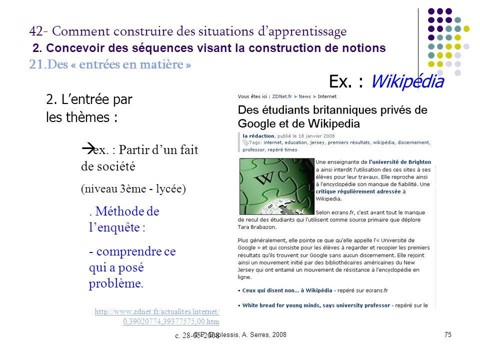 © P. Duplessis, A. Serres, 200875 42- Comment construire des situations d'apprentissage 2. Concevoir des séquences visant la construction de notions 2